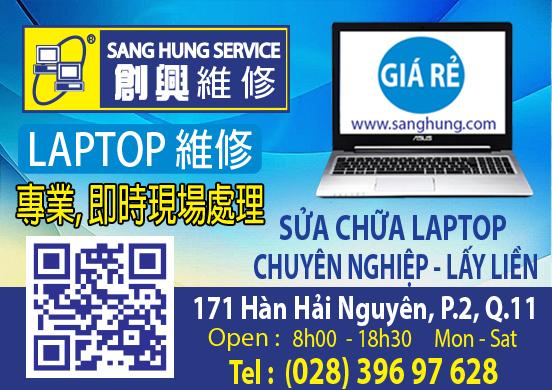 SỬA CHỮA LAPTOP CHUYÊN NGHIỆP LẤY LIỀN 171 Hàn Hải Nguyên, Phường 2, Quận 11, TPHCM Email: sanghung@sanghung.com